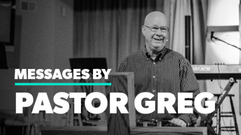Messages by Pastor Greg