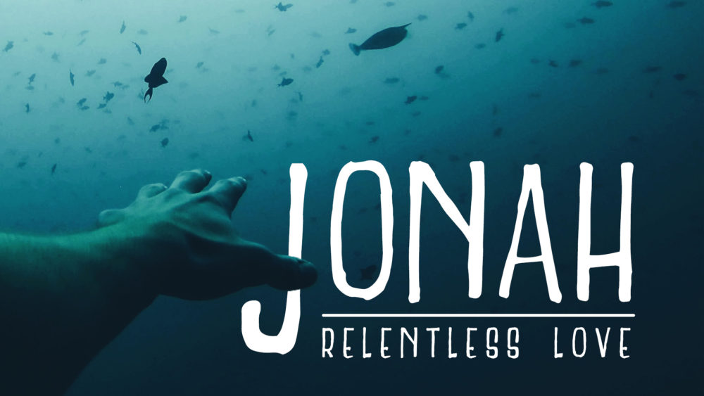 Jonah: God\'s Relentless Love